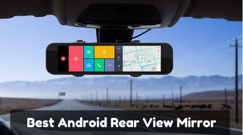 Photo of Best Android Rear View Mirror – Top Smart Rear View Mirror of 2019
