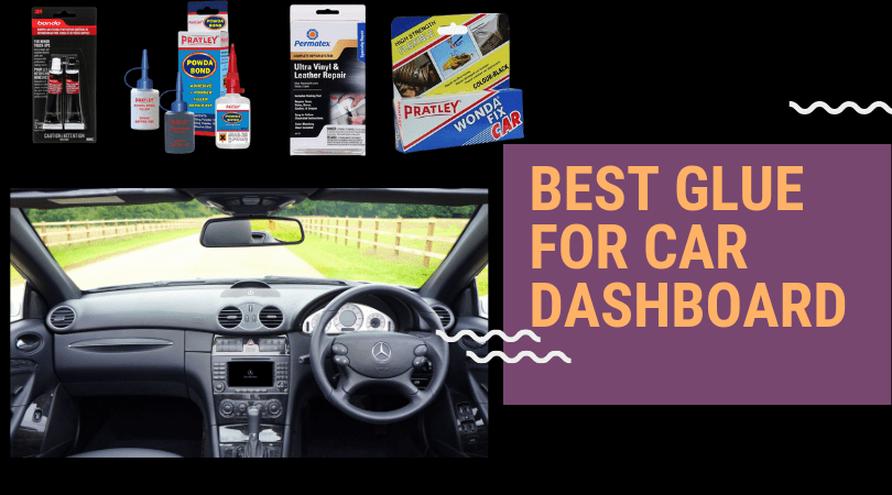 Photo of Best Glue for Car Dashboard of 2019 – Safe Adhesive for Car Dashboard