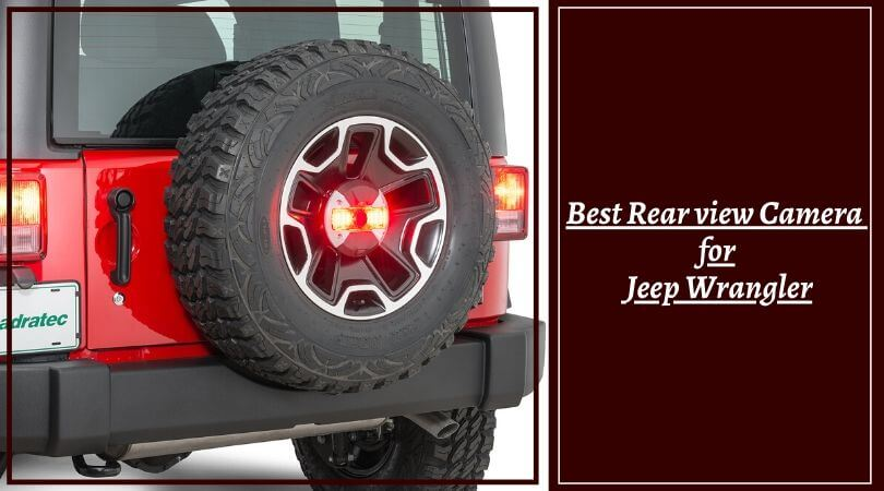 Photo of Best Rear view Camera for Jeep Wrangler – 2019 List of Backup Cameras