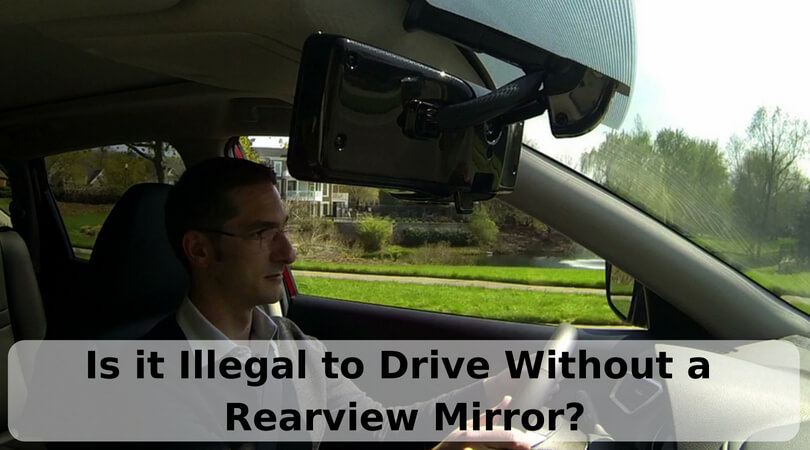 Photo of Is it Illegal to Drive Without a Rear View Mirror?