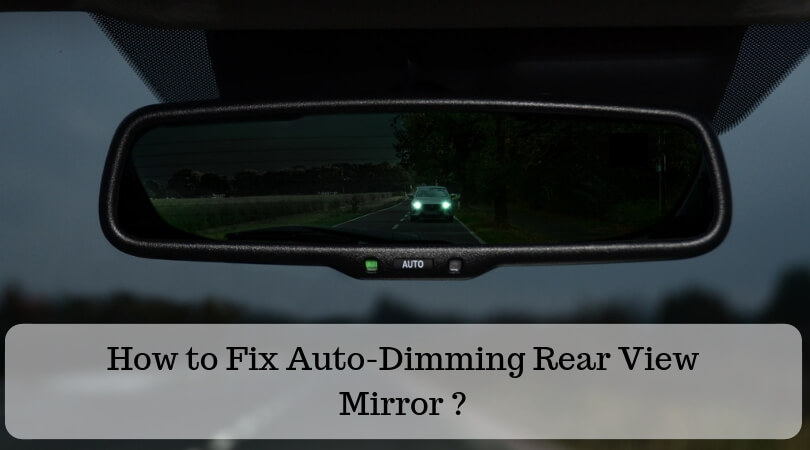 Photo of How to Fix Auto-Dimming Rear View Mirror? – Easy Guide