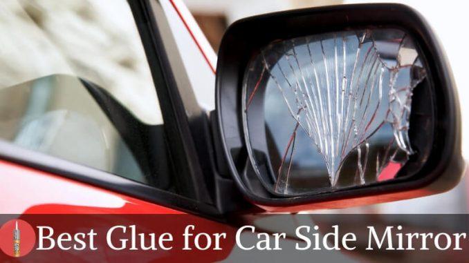 Best glue for car side mirrorjpg