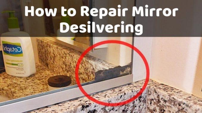 How to Repair Mirror Desilvering