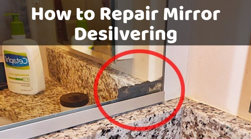 How to Repair Mirror Desilvering