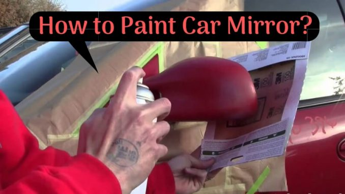 How to Paint Car Mirror_