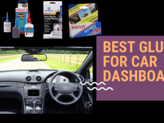 Best Glue for Car Dashboard