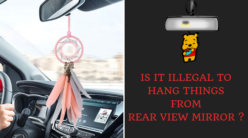 Photo of Is It Illegal to Hang Things From Rear view Mirror: Check It Now