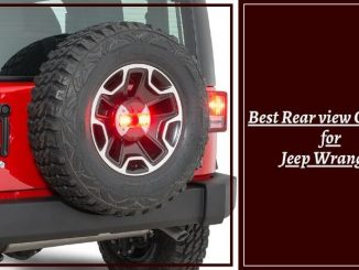 Best Rear view Camera for Jeep Wrangler
