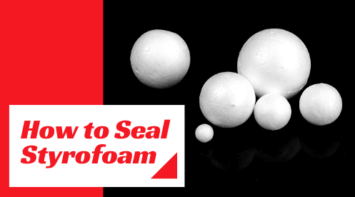 How to Seal Styrofoam
