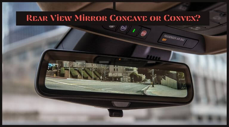 Photo of Rear view mirror concave or convex? 17- Here's the answer!