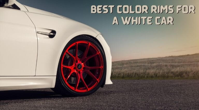 Photo of Best Color Rims for a White Car – Choose a Perfect Rims for your Car