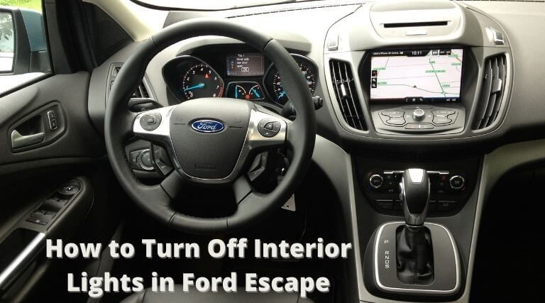 How to Turn Off interior lights in Ford Escape